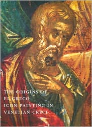 The Origins of El Greco: Icon Paintings in Venetian Crete