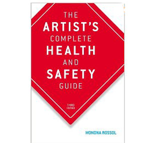 The Artist's Complete Health and Safety Guide  [Book]