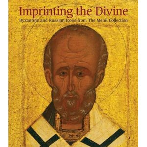 Imprinting the Divine: Byzantine and Russian Icons from The Menil Collection